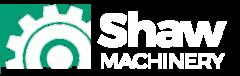 Shaw Machinery